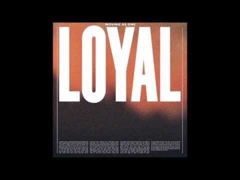 LOYAL - Moving As One (instrumental/long version)
