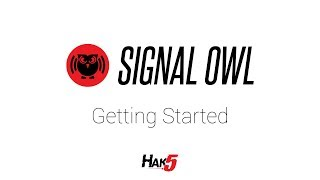 Signal Owl - Getting Started [[ VERSION 1.0.0 ONLY, SEE DESCRIPTION ]]