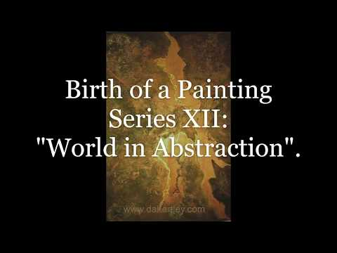 Birth of a Painting Series XII: World in Abstraction