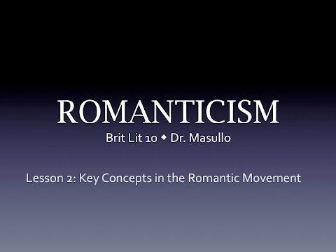 Romanticism, Lesson 2: Key Concepts of the Romantic Movement