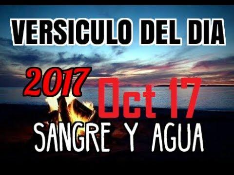 Versiculo Del Dia- Martes 17 Octubre 2017- Sangre y Agua