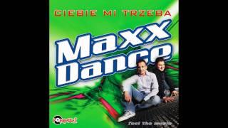 MAXX DANCE - CIEBIE MI TRZEBA /Audio Dee Jay Crash Remix/ DISCO POLO