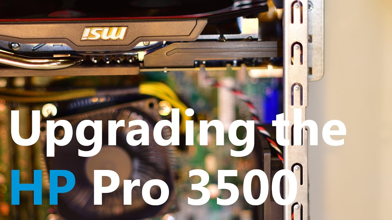 Upgrading the HP Pro 3500 - Build Logs - Linus Tech Tips