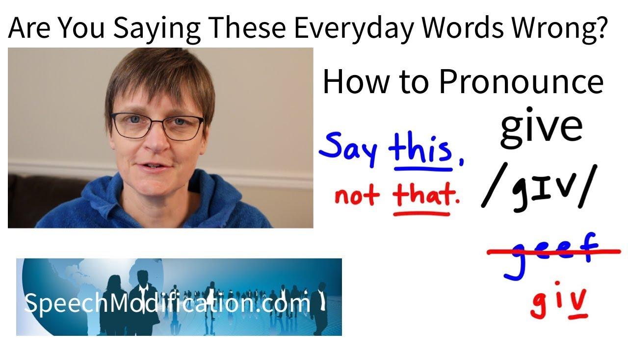 How to Pronounce Give: Say This, Not That SMART American Accent Training  from Speech Modification