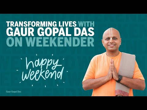 Transforming Lives With Gaur Gopal Das On Weekender | CNBC TV18 | Part 2