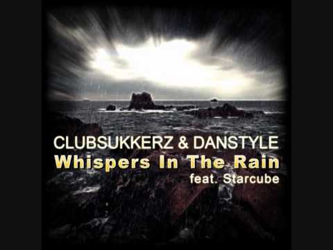 ClubSukkerz & DanStyle feat Starcube - Whispers In The Rain