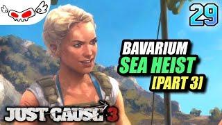 Bavarium Sea Heist Part 3 | Just Cause 3 Indonesia #29