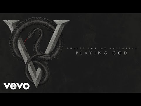 Bullet For My Valentine - Playing God (Audio)