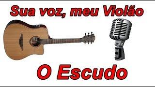 Baixar Sua voz, meu Violão. O Escudo - Voz da Verdade. (Karaokê Violão)