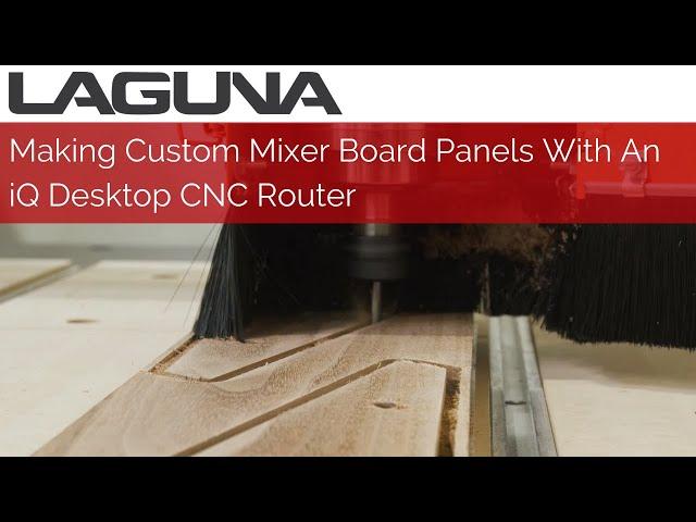 Making Custom Mixer Board Panels With Walnut | iQ Desktop CNC Router