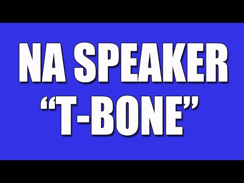 """NA Speaker T-Bone's Humorous Story of Unmanageability and Recovery - """"It's What Real Mean Do!"""""""