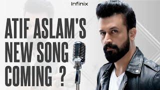 Atif Aslam New Song Coming ?