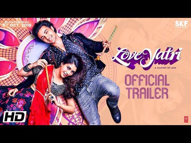 Loveyatri | Official Trailer | Aayush Sharma | Warina Hussain | Abhiraj Minawala | 5th October 2018