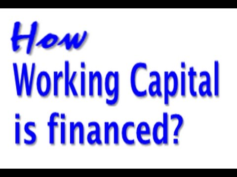 How Working Capital is financed ?