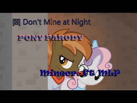 [♫] Don't Mine at Night (Pony Parody)/Ночью не копай! (MLP Minecraft)