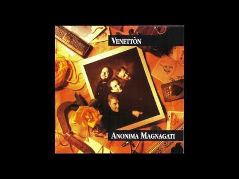 Anonima Magnagati - Venettòn (Album Completo)