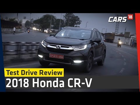 2018 Honda CR-V Test Drive Review - SUV for the Urban Indian