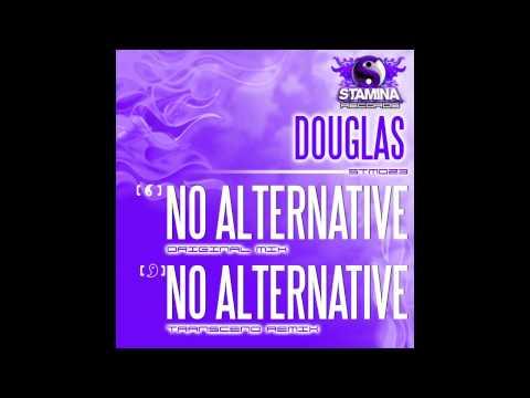 Douglas - No Alternative (Original Mix) [Stamina Records]