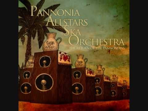 pannonia allstars ska orchestra the return of the pannonians