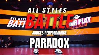 Paradox | Judges Showcase | All Styles Battle |  Fair Play Dance Camp 2019