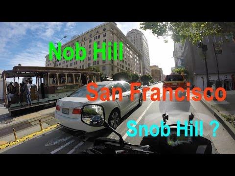 Nob Hill - Snob Hill ? - San Francisco Motovlog