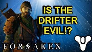 Is the Drifter Evil!? Destiny 2 lore Forsaken | Myelin Games