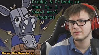 (FOXY GETS UNMASKED!) Freddy & Friends On Tour Ep. 2 - Steel Wool Studios - GoronGuyReacts