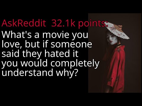 What's a movie you love, but if someone said they hated it you would completely understand why? from YouTube · Duration:  15 minutes 50 seconds