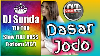 Download DJ sunda DASAR JODO Slow Remix Full Bass Terbaru 2021
