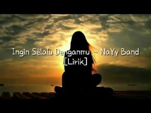 Ingin Selalu Denganmu - NaYy Band (Lirik)