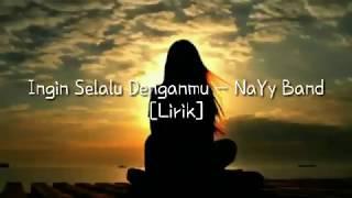 Lagu sedih sedunia Terbaru bikin nangis...Ingin Selalu Denganmu - NaYy Band (Lirik)