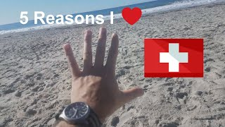 5 Reasons I Love Switzerland!