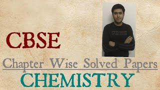 CBSE Chapter wise solved papers of CHEMISTRY BOOK REVIEW By CBR