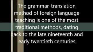 The Grammar Translation Method.