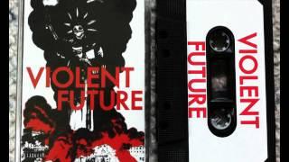 Violent Future - Goon Life