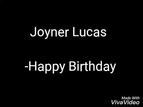Joyner Lucas (happy birthday) lyrics