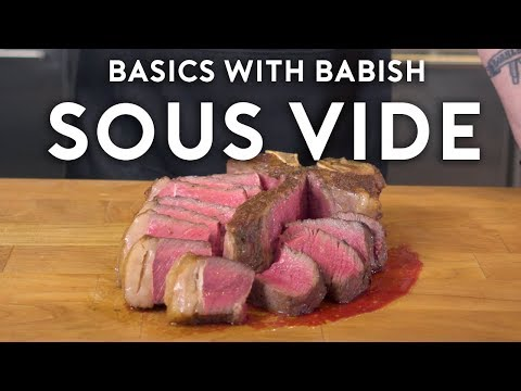 Sous Vide   Basics with Babish