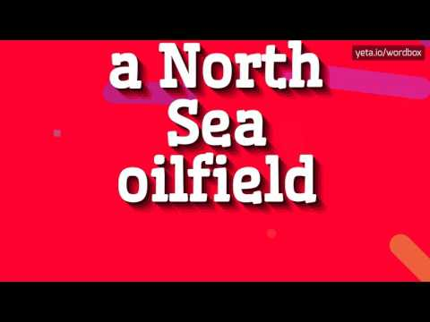 A NORTH SEA OILFIELD - HOW TO PRONOUNCE IT!?