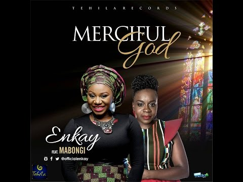 Video: Enkay - Merciful God (feat. Mabongi)