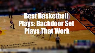 Best Basketball Plays: Backdoor Set Plays That Work