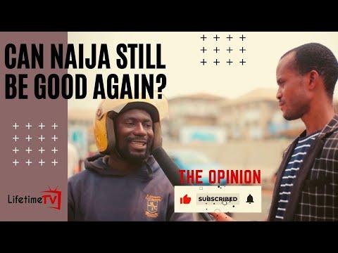 THE OPINION / CAN Naija still be good again?/ LIFETIMETV Vox Pop