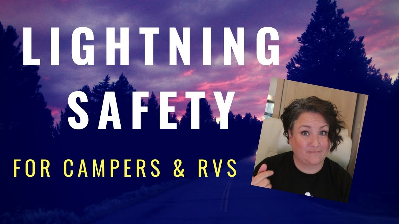 summer-lightning-safety-for-rvers-campers-the-do-s-don-ts