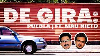 DE GIRA: Puebla ft. Mau Nieto