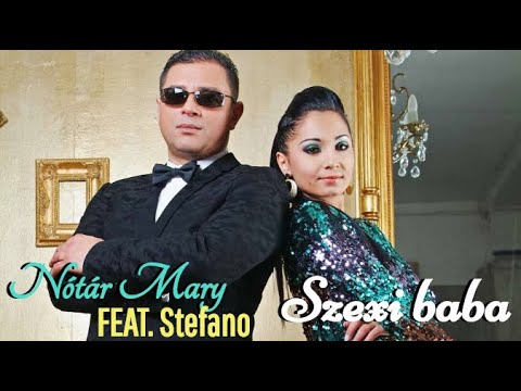 Nótár Mary Feat. Stefano - Szexi baba