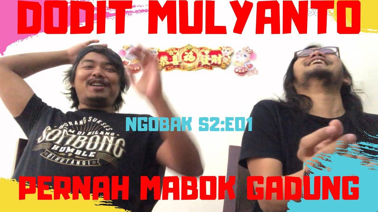 NGOBAK DODIT MULYANTO PERNAH MABOK GADUNG (PART I) | #NGOBAK S2:E01