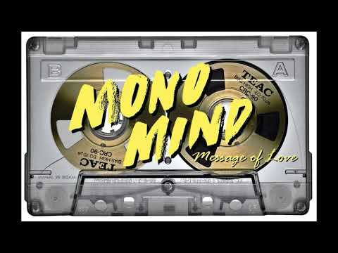 Mono Mind - Message Of Love