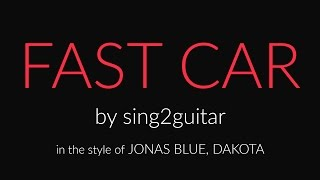 Fast Car (Acoustic Guitar karaoke demo) Jonas Blue, Dakota, Tracy Chapman