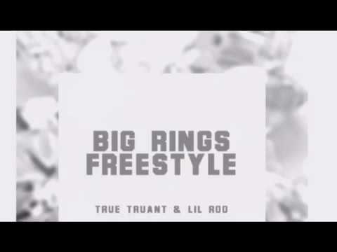 Big Rings (freestyle) - True Truant & Lil Roo