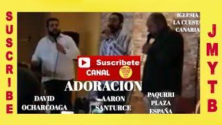 DAVID OCHARCOAGA,AARON SANTURCE Y PAQUIRRI PLAZA ESPAÑA ADORACION  IGLESIA LA CUESTA CANARIAS YouTube Videos