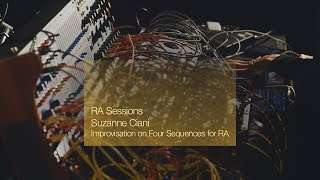 RA Sessions: Suzanne Ciani - Improvisation on Four Sequences for RA